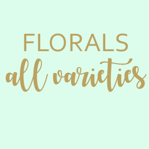 Florals [ALL VARIETIES]
