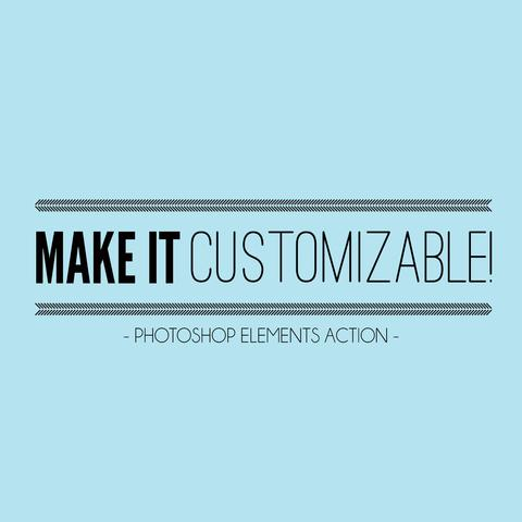Make It Customizable! Action (PSE ONLY!) - Outside Site